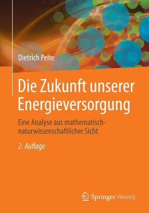 Die Zukunft unserer Energieversorgung von Pelte,  Dietrich