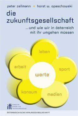 Die Zukunftsgesellschaft von Opaschowski,  Horst W., Zellmann,  Peter