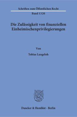 Die Zulässigkeit von finanziellen Einheimischenprivilegierungen. von Langeloh,  Tobias