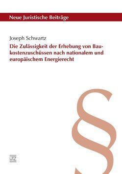 Die Zulässigkeit der Erhebung von Baukostenzuschüssen nach nationalem und europäischem Energierecht von Schwartz,  Joseph