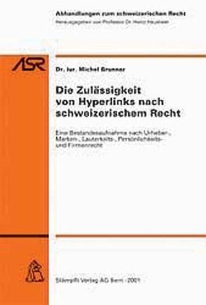 Die Zulässigkeit von Hyperlinks nach schweizerischem Recht von Brunner,  Michael