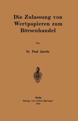 Die Zulassung von Wertpapieren zum Börsenhandel von Jacobs,  Paul