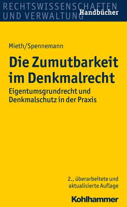 Die Zumutbarkeit im Denkmalrecht von Mieth,  Stefan, Spennemann,  Jörg