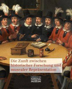 Die Zunft zwischen historischer Forschung und musealer Repräsentation von Keller,  Anke, Schürer,  Ralf