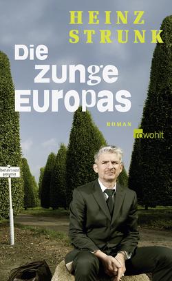 Die Zunge Europas von Strunk,  Heinz