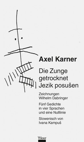 Die Zunge getrocknet / Jezik posušen von Dabringer,  Wilhelm, Kampuš,  Ivana, Karner,  Axel