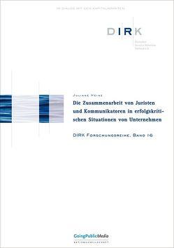 Die Zusammenarbeit von Juristen und Kommunikatioren in erfolgskritischen Situationen von Unternehmen von Heinz,  Juliane