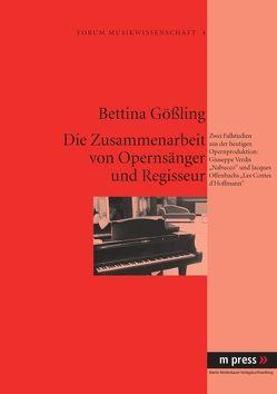 Die Zusammenarbeit von Opernsänger und Regisseur von Gößling,  Bettina