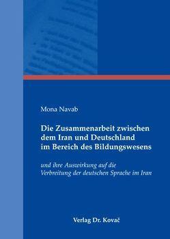 Die Zusammenarbeit zwischen dem Iran und Deutschland im Bereich des Bildungswesens von Navab Motlagh,  Mona