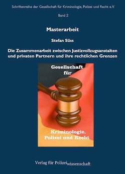 Die Zusammenarbeit zwischen Justizvollzugsanstalten und privaten Partnern und ihre rechtlichen Grenzen von Süess,  Stefan
