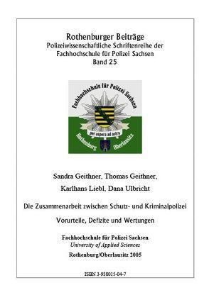 Die Zusammenarbeit zwischen Schutz- und Kriminalpolizei von Geithner,  Sandra, Geithner,  Thomas, Liebl,  Karlhans, Ulbricht,  Dana