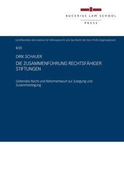 Die Zusammenführung rechtsfähiger Stiftungen von Schauer,  Dirk