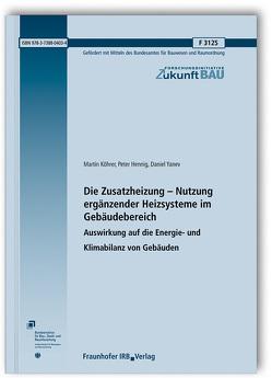 Die Zusatzheizung – Nutzung ergänzender Heizsysteme im Gebäudebereich. von Hennig,  Peter, Köhrer,  Martin, Yanev,  Daniel