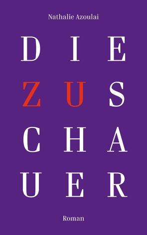 Die Zuschauer von Azoulai,  Nathalie, Sourzac,  Paul