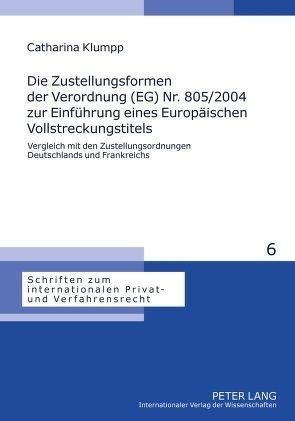 Die Zustellungsformen der Verordnung (EG) Nr. 805/2004 zur Einführung eines Europäischen Vollstreckungstitels von Klumpp,  Catharina