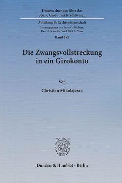 Die Zwangsvollstreckung in ein Girokonto. von Mikolajczak,  Christian