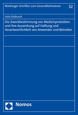 Die Zweckbestimmung von Medizinprodukten und ihre Auswirkung auf Haftung und Verantwortlichkeit von Anwender und Betreiber von Eickbusch,  Julia