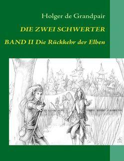 Die Zwei Schwerter, Band 2 von Arthilien Fantasy-Verlag,  www.fantasy-verlag.de, Grandpair,  Holger de