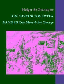 Die Zwei Schwerter, Band 3 von Grandpair,  Holger de