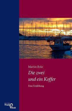 Die zwei und ein Koffer von Bolz,  Martin
