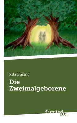Die Zweimalgeborene von Büsing,  Rita