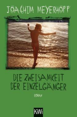 Die Zweisamkeit der Einzelgänger von Meyerhoff,  Joachim