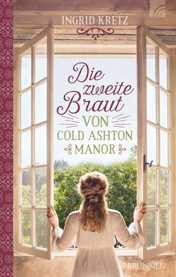 Die zweite Braut von Cold Ashton Manor von Kretz,  Ingrid