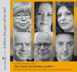 Die zweite Generation erzählt (5 CDs) von Brauner,  Alice, Diedrich,  Gabriele, Herzberg,  André, Kahane,  Peter, Kugelmann,  Cilly, Lustiger,  Gilla, Schuster,  Josef