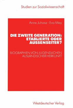 Die zweite Generation: Etablierte oder Außenseiter? von Juhasz,  Anne, Mey,  Eva