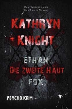Die zweite Haut (Psycho Krimi) von Knight,  Kathryn