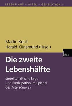 Die zweite Lebenshälfte von Kohli,  Martin, Kuenemund,  Harald