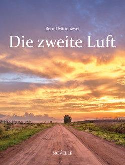 Die zweite Luft von Mittenzwei,  Bernd