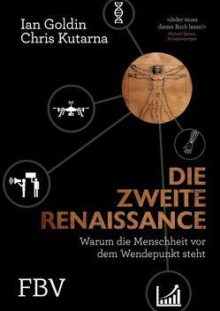 Die zweite Renaissance von Goldin,  Ian, Kutarna,  Chris