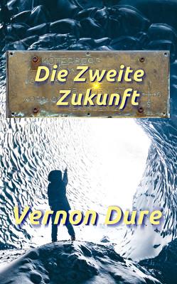 Die Zweite Zukunft von Dure,  Vernon