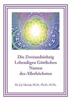 Die Zweiundsiebzig Lebendigen Göttlichen Namen des Allerhöchsten von Granögger,  Ulrike, Hurtak,  James J