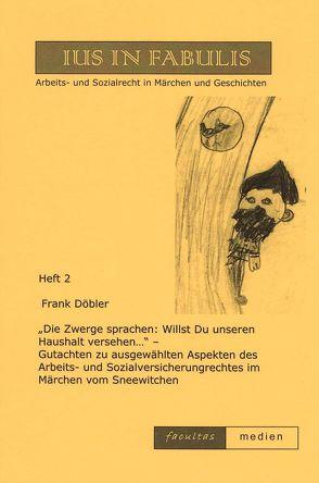 """""""Die Zwerge sprachen: Willst Du unseren Haushalt versehen…"""" von Döbler,  Frank"""