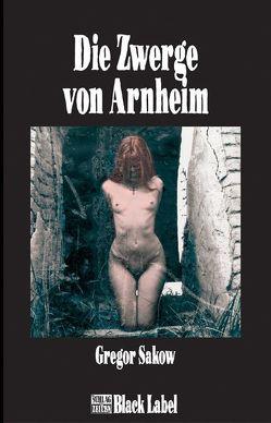 Die Zwerge von Arnheim von Sakow,  Gregor