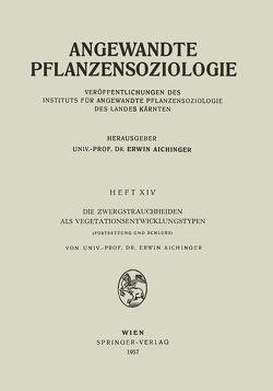 Die Zwergstrauchheiden als Vegetationsentwicklungstypen von Aichinger,  Erwin
