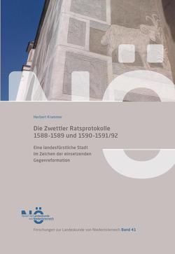Die Zwettler Ratsprotokolle 1588-1589 und 1590-1591/92 von Krammer,  Herbert