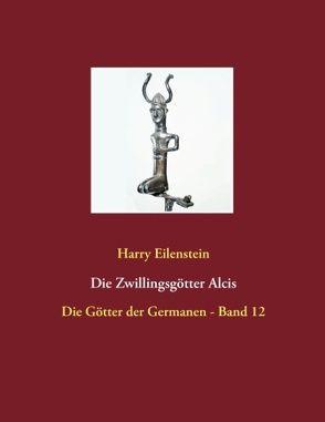 Die Zwillingsgötter Alcis von Eilenstein,  Harry