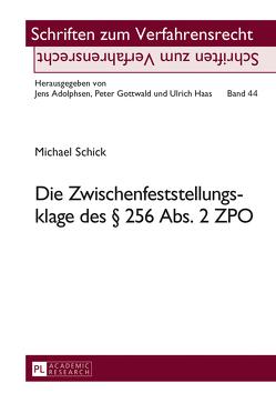 Die Zwischenfeststellungsklage des § 256 Abs. 2 ZPO von Schick,  Michael