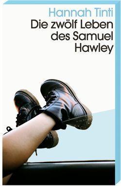 Die zwölf Leben des Samuel Hawley von Kilchling,  Verena, Tinti,  Hannah