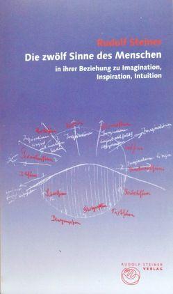 Die zwölf Sinne des Menschen in ihrer Beziehung zu Imagination, Inspiration, Intuition von Bohlen,  Cornelius, Steiner,  Rudolf