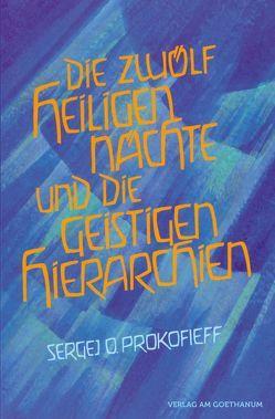 Die zwölf heiligen Nächte und die geistigen Hierarchien von Preuss,  Ursula, Prokofieff,  Sergej O