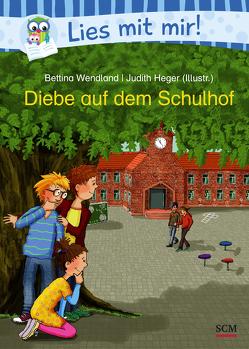 Diebe auf dem Schulhof von Heger,  Judith, Wendland,  Bettina