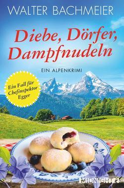 Diebe, Dörfer, Dampfnudeln von Bachmeier,  Walter