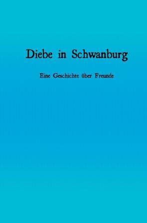 Diebe in Schwanburg von Venn,  Felix