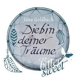 Diebin deiner Träume von Goldbach,  Jana