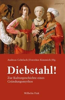 Diebstahl! von Gehrlach,  Andreas, Kimmich,  Dorothee