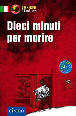 Dieci minuti per morire von Felici Puccetti,  Alessandra, Stillo,  Tiziana
